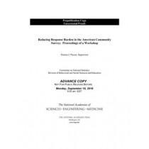 Reducing Response Burden in the American Community Survey: Proceedings of a Workshop by Steering Committee for Workshop on Respondent Burden in the American Community Survey, 9780309449434
