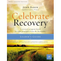 Celebrate Recovery Updated Leader's Guide: A Recovery Program Based on Eight Principles from the Beatitudes by John Baker, 9780310082422