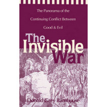 The Invisible War: The Panorama of the Continuing Conflict Between Good and Evil by Donald Grey Barnhouse, 9780310204817