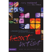 The Heart of the Artist: A Character-Building Guide for You and Your Ministry Team by Rory Noland, 9780310224716