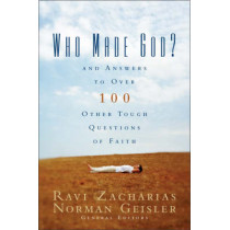 Who Made God?: And Answers to Over 100 Other Tough Questions of Faith by Ravi Zacharias, 9780310247104