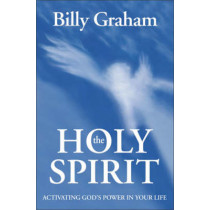 The Holy Spirit: Activating God's Power in Your Life by Billy Graham, 9780310250401