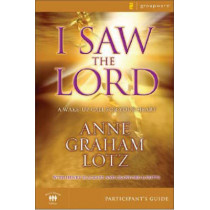 I Saw the Lord: A Wake-Up Call for Your Heart by Anne Graham Lotz, 9780310284703