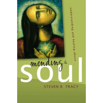 Mending the Soul: Understanding and Healing Abuse by Steven R. Tracy, 9780310285298