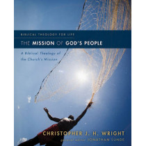 The Mission of God's People: A Biblical Theology of the Church's Mission by Christopher J. H. Wright, 9780310291121