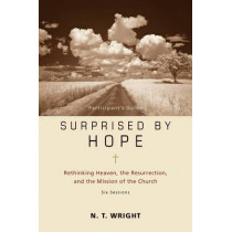 Surprised by Hope Participant's Guide: Rethinking Heaven, the Resurrection, and the Mission of the Church by N. T. Wright, 9780310324706