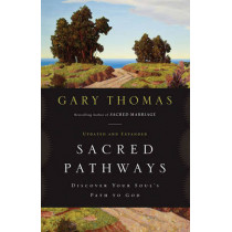 Sacred Pathways: Discover Your Soul's Path to God by Gary L. Thomas, 9780310329886