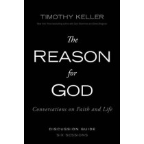 The Reason for God Discussion Guide: Conversations on Faith and Life by Timothy Keller, 9780310330479