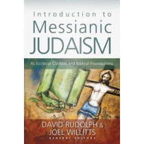 Introduction to Messianic Judaism: Its Ecclesial Context and Biblical Foundations by David J. Rudolph, 9780310330639