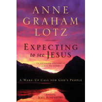 Expecting to See Jesus: A Wake-Up Call for God's People by Anne Graham Lotz, 9780310333852