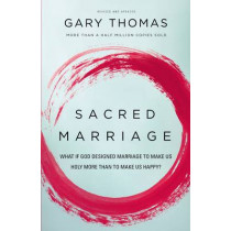 Sacred Marriage: What If God Designed Marriage to Make Us Holy More Than to Make Us Happy? by Gary L. Thomas, 9780310337379