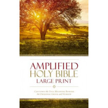 Amplified Holy Bible, Large Print, Hardcover: Captures the Full Meaning Behind the Original Greek and Hebrew, 9780310444039