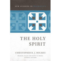 The Holy Spirit by Christopher R. J. Holmes, 9780310491705
