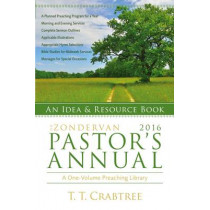 The Zondervan 2016 Pastor's Annual: An Idea and Resource Book by T. T. Crabtree, 9780310493976
