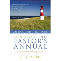 The Zondervan 2017 Pastor's Annual: An Idea and Resource Book by T. T. Crabtree, 9780310493983