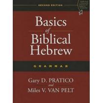 Basics of Biblical Hebrew Grammar: Second Edition by Gary Davis Pratico, 9780310520672