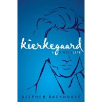 Kierkegaard: A Single Life by Stephen Backhouse, 9780310520900