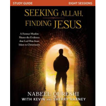 Seeking Allah, Finding Jesus Study Guide: A Former Muslim Shares the Evidence that Led Him from Islam to Christianity by Nabeel Qureshi, 9780310526667
