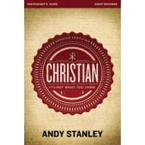 Christian Participant's Guide: It's Not What You Think by Andy Stanley, 9780310693345