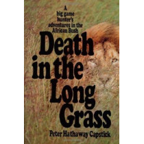 Death in the Long Grass by Peter Hathaway Capstick, 9780312186135