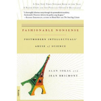 Fashionable Nonsense: Postmodern Intellectuals' Abuse of Science by Alan Sokal, 9780312204075