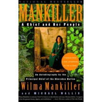 Mankiller: A Chief and Her People by Wilma Mankiller, 9780312206628
