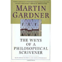 The Whys of a Philosophical Scrivener by Martin Gardner, 9780312206826
