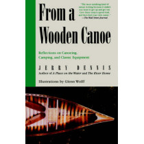 From a Wooden Canoe: Reflections on Canoeing, Camping, and Classic Equipment by Jerry Dennis, 9780312267384