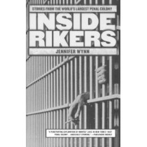 Inside Rikers: Stories from the World's Largest Penal Colony by Jennifer Wynn, 9780312291587