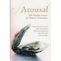 Arousal: The Secret Logic of Sexual Fantasies by Michael J Bader, 9780312302429
