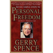 Seven Simple Steps to Personal Freedom: An Owner's Manual for Life by Gerry Spence, 9780312303112
