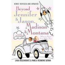 Beyond Jennifer & Jason, Madison & Montana: What to Name Your Baby Now by Linda Rosenkrantz, 9780312330880