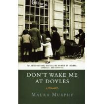 Don't Wake Me at Doyles: A Memoir by Maura Murphy, 9780312337926