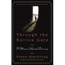 Through the Narrow Gate: A Memoir of Spiritual Discovery by Karen Armstrong, 9780312340957