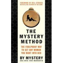 The Mystery Method by Erik von Markovik, 9780312360115