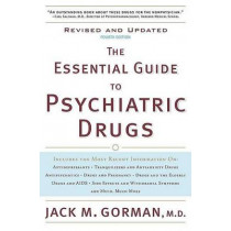 The Essential Guide to Psychiatric Drugs by Jack M Gorman, 9780312368791
