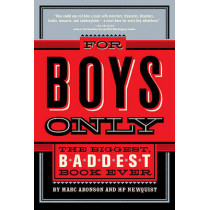 For Boys Only: The Biggest, Baddest Book Ever by Marc Aronson, 9780312377069