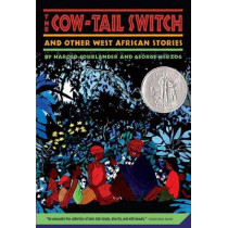The Cow-Tail Switch and Other West African Stories by Harold Courlander, 9780312380069
