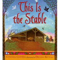 This Is the Stable by Cynthia Cotten, 9780312384210