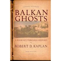 Balkan Ghosts: A Journey Through History by Robert Kaplan, 9780312424930
