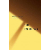 Time: Big Ideas, Small Books by Eva Hoffman, 9780312427276