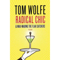 Radical Chic and Mau-Mauing the Flak Catchers by Tom Wolfe, 9780312429133