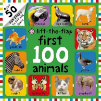 First 100 Animals Lift-The-Flap: Over 50 Fun Flaps to Lift and Learn by Roger Priddy, 9780312517526