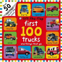 First 100 Trucks and Things That Go Lift-The-Flap: Over 50 Fun Flaps to Lift and Learn by Roger Priddy, 9780312517823