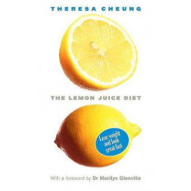 The Lemon Juice Diet by Theresa Cheung, 9780312536657