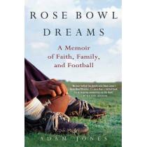 Rose Bowl Dreams by Jones Adam, 9780312560935