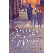 The Sisters Weiss by Naomi Ragen, 9780312570200