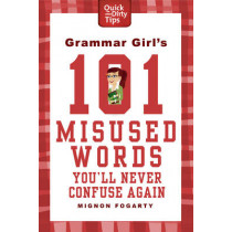 Grammar Girl's 101 Misused Words You'll Never Confuse Again by Mignon Fogarty, 9780312573379