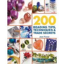 200 Beading Tips, Techniques & Trade Secrets by Jean Power, 9780312587475