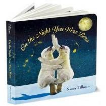 On the Night You Were Born by Nancy Tillman, 9780312601553